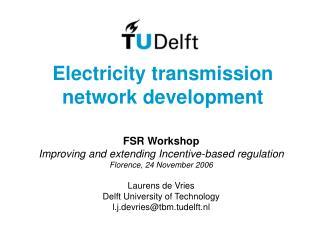 Electricity transmission network development