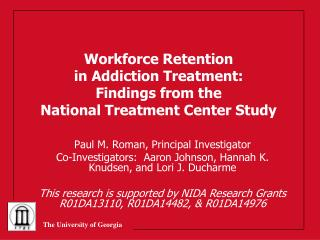 Workforce Retention  in Addiction Treatment:  Findings from the  National Treatment Center Study