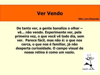 Ver Vendo Otto Lara Resende