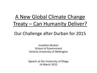 A New Global Climate Change Treaty – Can Humanity Deliver? Our Challenge after Durban for 2015