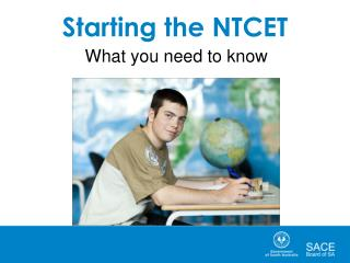 Starting the NTCET