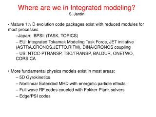 Where are we in Integrated modeling? S. Jardin