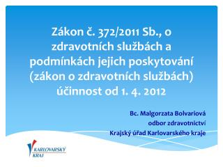 Bc. Malgorzata Bolvariová odbor zdravotnictv í Krajský úřad Karlovarského kraje