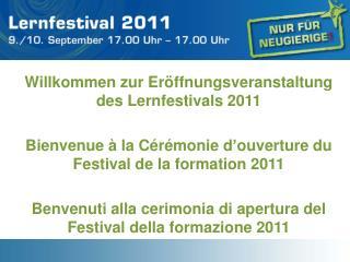 Willkommen zur Eröffnungsveranstaltung des Lernfestivals 2011