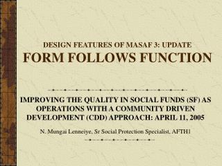 DESIGN FEATURES OF MASAF 3: UPDATE FORM FOLLOWS FUNCTION