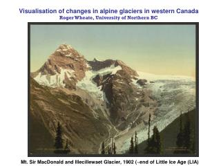 Mt. Sir MacDonald and Illecillewaet Glacier, 1902 (~end of Little Ice Age (LIA)