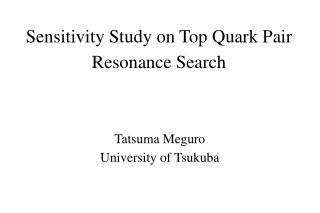 Sensitivity Study on Top Quark Pair Resonance Search