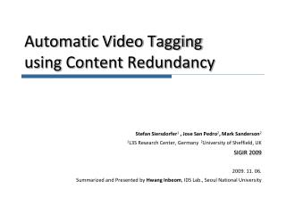 Automatic Video Tagging  using Content Redundancy