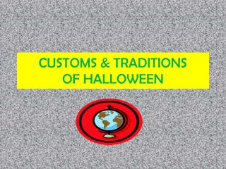 CUSTOMS  TRADITIONS