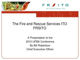 The Fire and Rescue Services ITO  FRSITO