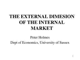 THE EXTERNAL DIMESION OF THE INTERNAL MARKET