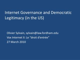 Internet Governance and Democratic Legitimacy (in the US)