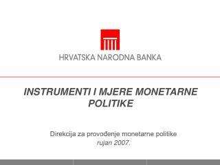 INSTRUMENTI I MJERE MONETARNE POLITIKE