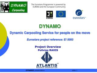 DYNAMO Dynamic Carpooling Service for people on the move Eurostars project reference: E! 5093