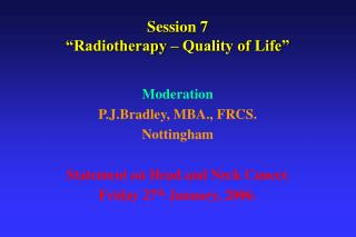 "Session 7 ""Radiotherapy – Quality of Life"""