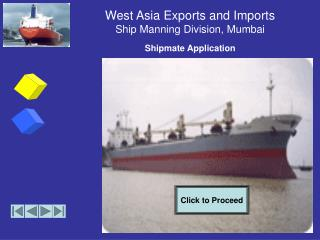 West Asia Exports and Imports Ship Manning Division, Mumbai  Shipmate Application