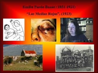 Emilia Pardo Baz n 1851-1921  Las Medias Rojas , 1923