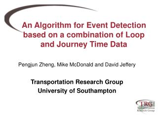 An Algorithm for Event Detection based on a combination of Loop and Journey Time Data