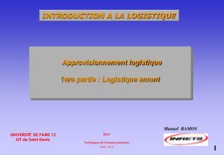 Approvisionnement logistique 1ere partie : Logistique amont
