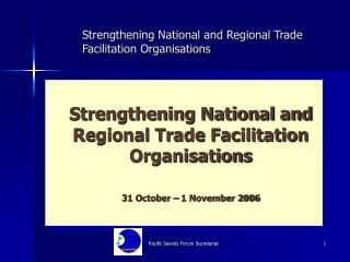 Strengthening National and Regional Trade Facilitation Organisations
