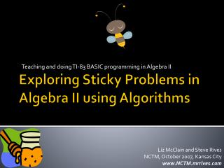 Exploring Sticky Problems in Algebra II using Algorithms