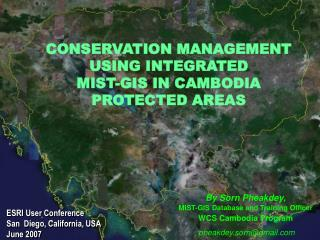 CONSERVATION MANAGEMENT USING INTEGRATED  MIST-GIS IN CAMBODIA  PROTECTED AREAS