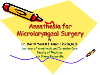 Anesthesia for Microlaryngeal Surgery
