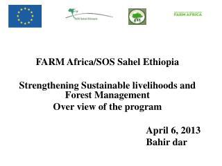 FARM Africa/SOS Sahel Ethiopia Strengthening Sustainable livelihoods and Forest Management