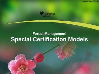 Forest Management  Special Certification Models