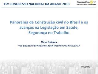 Panorama da Construção civil no Brasil e os avanços na Legislação em Saúde,  Segurança no Trabalho
