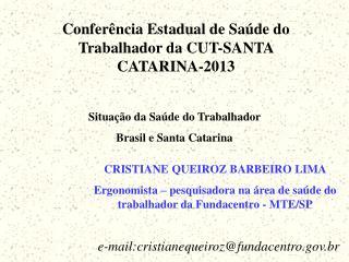 e-mail:cristianequeiroz@fundacentro.br