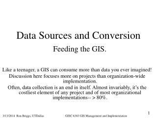Data Sources and Conversion   Feeding the GIS.