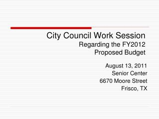 City Council Work Session Regarding the FY2012  Proposed Budget