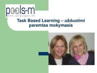 Task Based Learning – u žduotimi paremtas mokymasis