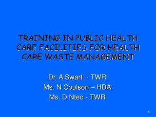 TRAINING IN PUBLIC HEALTH CARE FACILITIES FOR HEALTH CARE WASTE MANAGEMENT