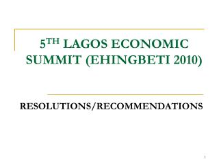 5 TH  LAGOS ECONOMIC SUMMIT (EHINGBETI 2010)