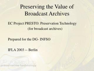 Preserving the Value of Broadcast Archives