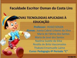 Faculdade Escritor Osman da Costa Lins NOVAS TECNOLOGIAS APLICADAS À EDUCAÇÃO
