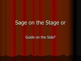 Sage on the Stage or