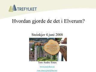 Hvordan gjorde de det i Elverum?