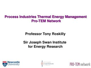 Professor Tony Roskilly Sir Joseph Swan Institute  for Energy Research