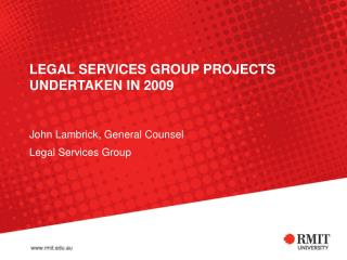 LEGAL SERVICES GROUP PROJECTS UNDERTAKEN IN 2009
