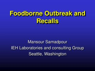 Foodborne Outbreak and Recalls