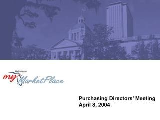 Purchasing Directors� Meeting April 8, 2004