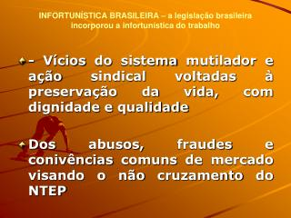INFORTUNÍSTICA  BRASILEIRA – a legislação  brasileira incorporou a infortunística do trabalho