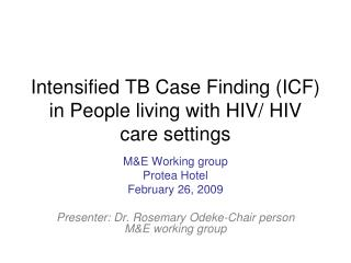 Intensified TB Case Finding (ICF) in People living with HIV/ HIV care settings