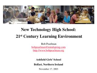 New Technology High School:   21 st  Century Learning Environment