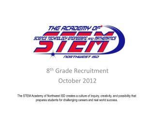 8 th  Grade Recruitment October 2012