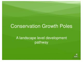 Conservation Growth Poles