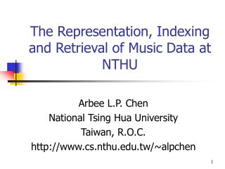 The Representation, Indexing and Retrieval of Music Data at NTHU